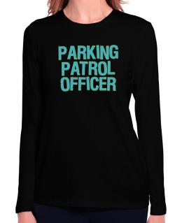 Parking Patrol Officer Long Sleeve T-Shirt-Womens