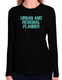 Urban And Regional Planner Long Sleeve T-Shirt-Womens
