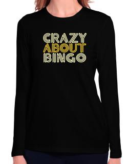 Crazy About Bingo Long Sleeve T-Shirt-Womens