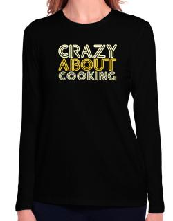 Crazy About Cooking Long Sleeve T-Shirt-Womens