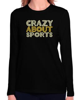 Crazy About Sports Long Sleeve T-Shirt-Womens