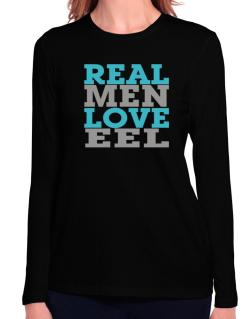 Real Men Love Eel Long Sleeve T-Shirt-Womens