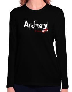 Archery Is In My Blood Long Sleeve T-Shirt-Womens