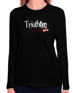 Triathlon Is In My Blood Long Sleeve T-Shirt-Womens