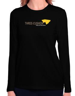 """"""" Three-Cushion - Only for the brave """" Long Sleeve T-Shirt-Womens"""