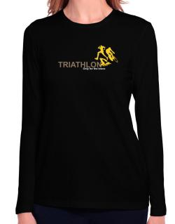 Triathlon - Only For The Brave Long Sleeve T-Shirt-Womens