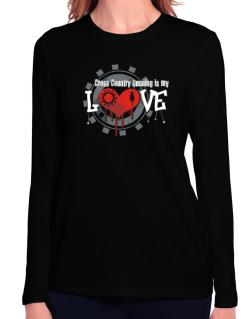 Cross Country Running Is My Love Long Sleeve T-Shirt-Womens