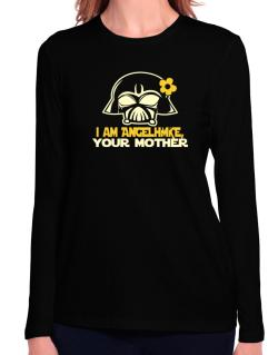 I Am Angelique, Your Mother Long Sleeve T-Shirt-Womens