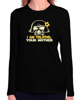 I Am Talitha, Your Mother Long Sleeve T-Shirt-Womens