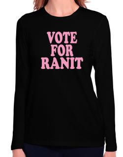 Vote For Ranit Long Sleeve T-Shirt-Womens