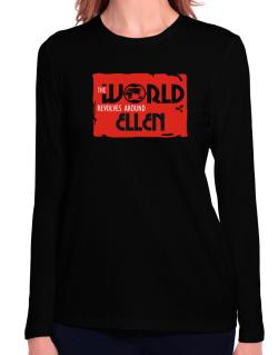 The World Revolves Around Ellen Long Sleeve T-Shirt-Womens