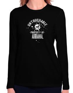 Untouchable Property Of Aubrianna - Skull Long Sleeve T-Shirt-Womens