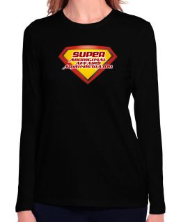Super Aboriginal Affairs Administrator Long Sleeve T-Shirt-Womens