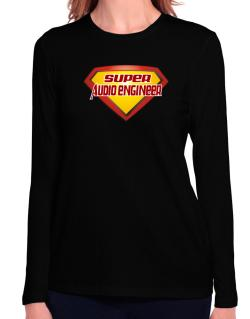 Super Audio Engineer Long Sleeve T-Shirt-Womens