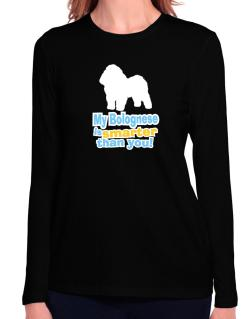 My Bolognese Is Smarter Than You ! Long Sleeve T-Shirt-Womens