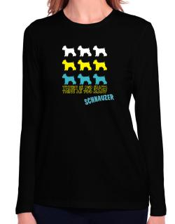 """ THERE IS NO SUCH THING AS TOO MANY Schnauzer "" Long Sleeve T-Shirt-Womens"