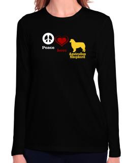 Peace, Love, Australian Shepherd Long Sleeve T-Shirt-Womens