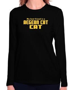My Best Friend Is An Aegean Cat Long Sleeve T-Shirt-Womens