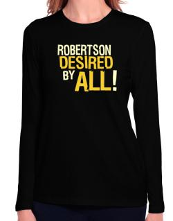 Robertson Desired By All! Long Sleeve T-Shirt-Womens
