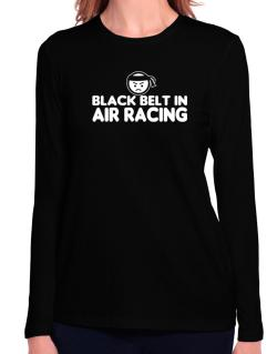 Black Belt In Air Racing Long Sleeve T-Shirt-Womens