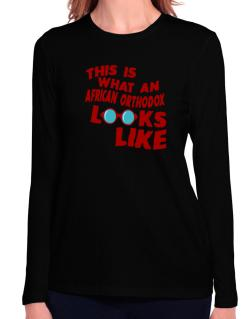 This Is What An African Orthodox Looks Like Long Sleeve T-Shirt-Womens