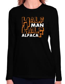 Half Man , Half Alpaca Long Sleeve T-Shirt-Womens