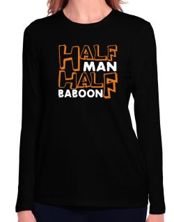 Half Man , Half Baboon Long Sleeve T-Shirt-Womens