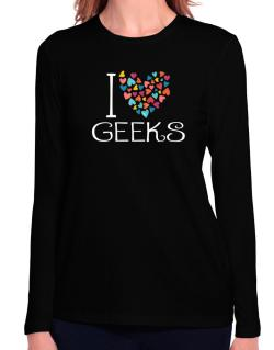 I love Geeks colorful hearts Long Sleeve T-Shirt-Womens