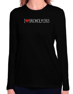 I love Broholmers cool style Long Sleeve T-Shirt-Womens