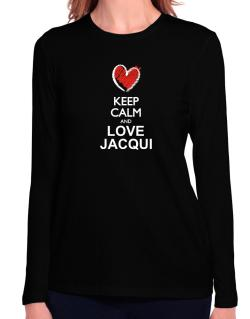 Keep calm and love Jacqui chalk style Long Sleeve T-Shirt-Womens