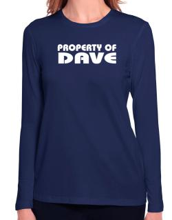 """ Property of Dave "" Long Sleeve T-Shirt-Womens"
