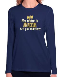 Hi My Name Is Amadeus Are You Married? Long Sleeve T-Shirt-Womens