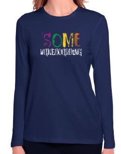 Some Wakeboarding Long Sleeve T-Shirt-Womens