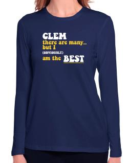 Clem There Are Many... But I (obviously) Am The Best Long Sleeve T-Shirt-Womens
