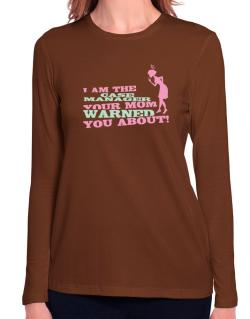 Case Manager Your Mom Warned You About Long Sleeve T-Shirt-Womens