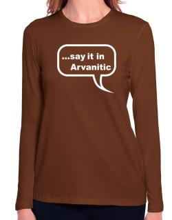 Say It In Arvanitic Long Sleeve T-Shirt-Womens