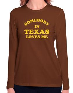 Somebody Texas Long Sleeve T-Shirt-Womens