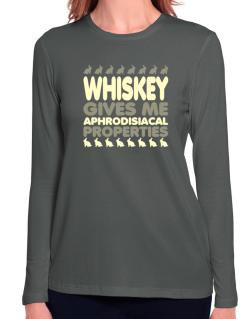 Whiskey Gives Me Aphrodisiacal Properties Long Sleeve T-Shirt-Womens