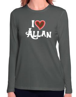 I Love Allan Long Sleeve T-Shirt-Womens