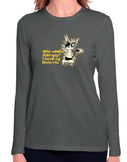 Who Needs Therapy? I Have My Devon Rex Long Sleeve T-Shirt-Womens