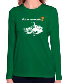 This Is Australia? - Astronaut Long Sleeve T-Shirt-Womens