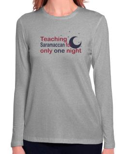 Teaching Saramaccan For Only One Night Long Sleeve T-Shirt-Womens