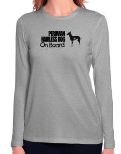 Peruvian Hairless Dog On Board Long Sleeve T-Shirt-Womens