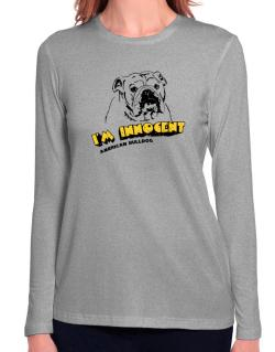 I'm Innocent American Bulldog Long Sleeve T-Shirt-Womens