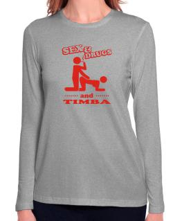 Sex & Drugs And Timba Long Sleeve T-Shirt-Womens