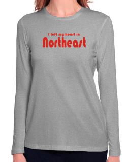 I Left My Heart In Northeast Long Sleeve T-Shirt-Womens