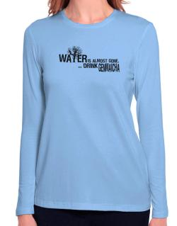 Water Is Almost Gone .. Drink Genmaicha Long Sleeve T-Shirt-Womens