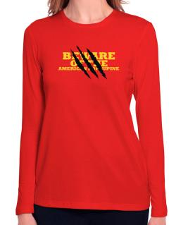 Beware Of The American Porcupine Long Sleeve T-Shirt-Womens