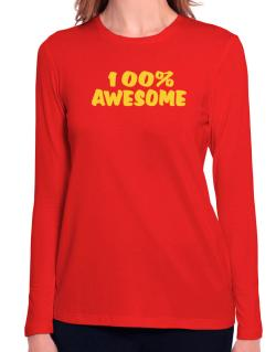 100% Awesome Long Sleeve T-Shirt-Womens