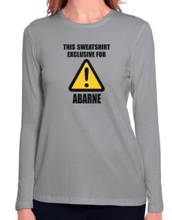 This Sweatshirt Is Exclusive For Abarne Long Sleeve T-Shirt-Womens